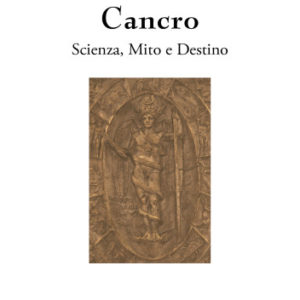 Cancro. Scienza, Mito e Destino-0