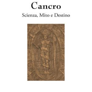 Cancro. Scienza, Mito e Destino-0